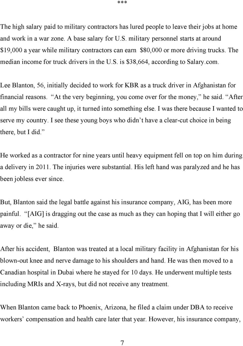 com. Lee Blanton, 56, initially decided to work for KBR as a truck driver in Afghanistan for financial reasons. At the very beginning, you come over for the money, he said.