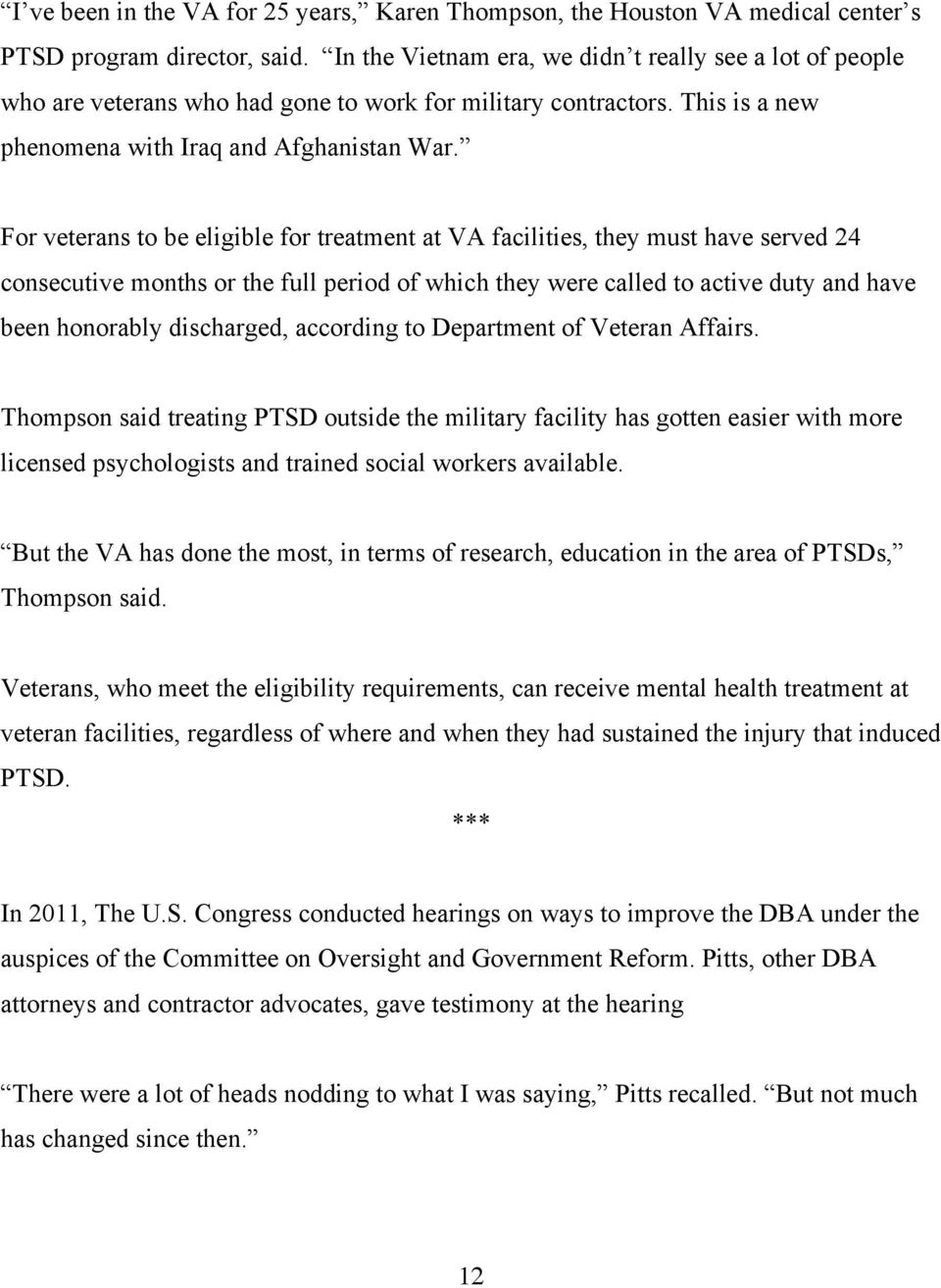 For veterans to be eligible for treatment at VA facilities, they must have served 24 consecutive months or the full period of which they were called to active duty and have been honorably discharged,