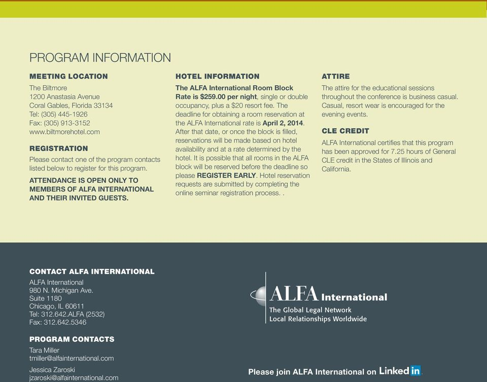 HOTEL INFORMATION The ALFA International Room Block Rate is $259.00 per night, single or double occupancy, plus a $20 resort fee.