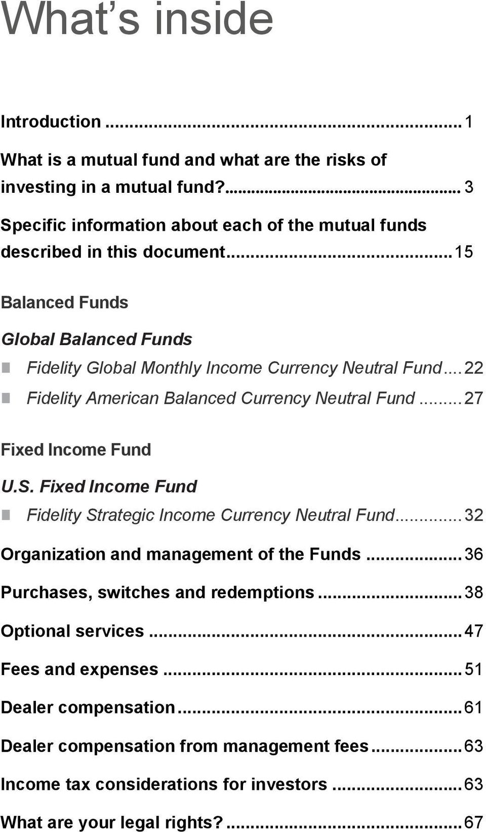 .. 22 Fidelity American Balanced Currency Neutral Fund... 27 Fixed Income Fund U.S. Fixed Income Fund Fidelity Strategic Income Currency Neutral Fund.