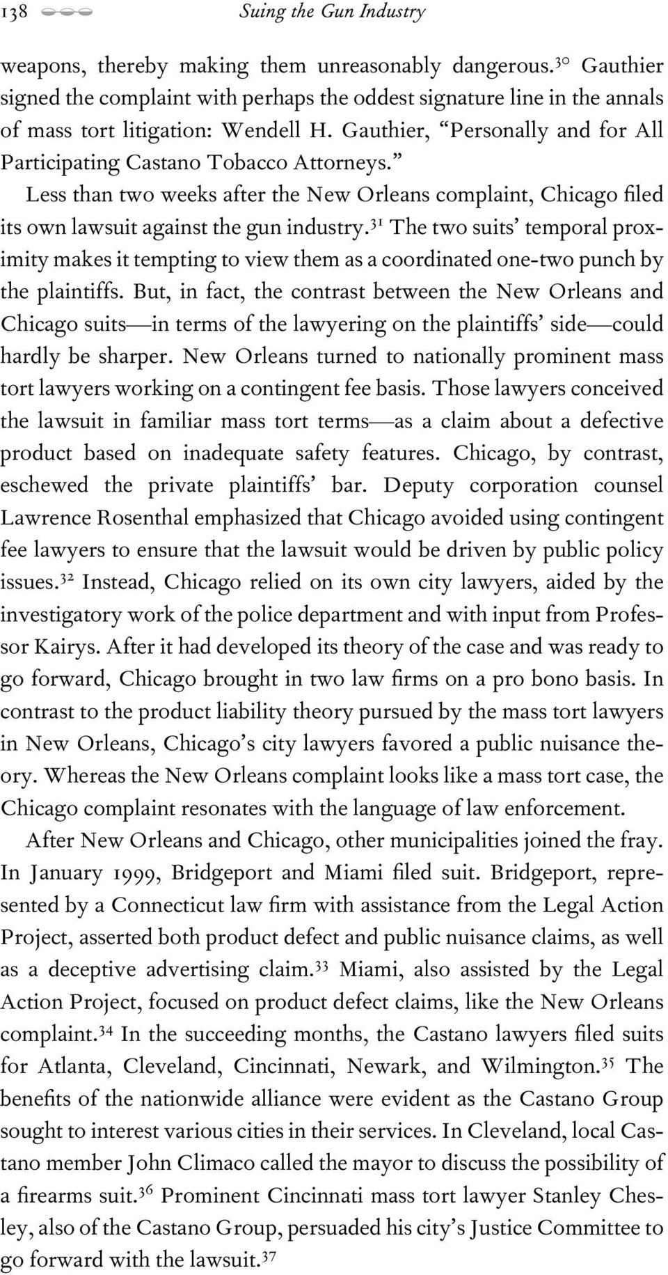 Less than two weeks after the New Orleans complaint, Chicago led its own lawsuit against the gun industry.