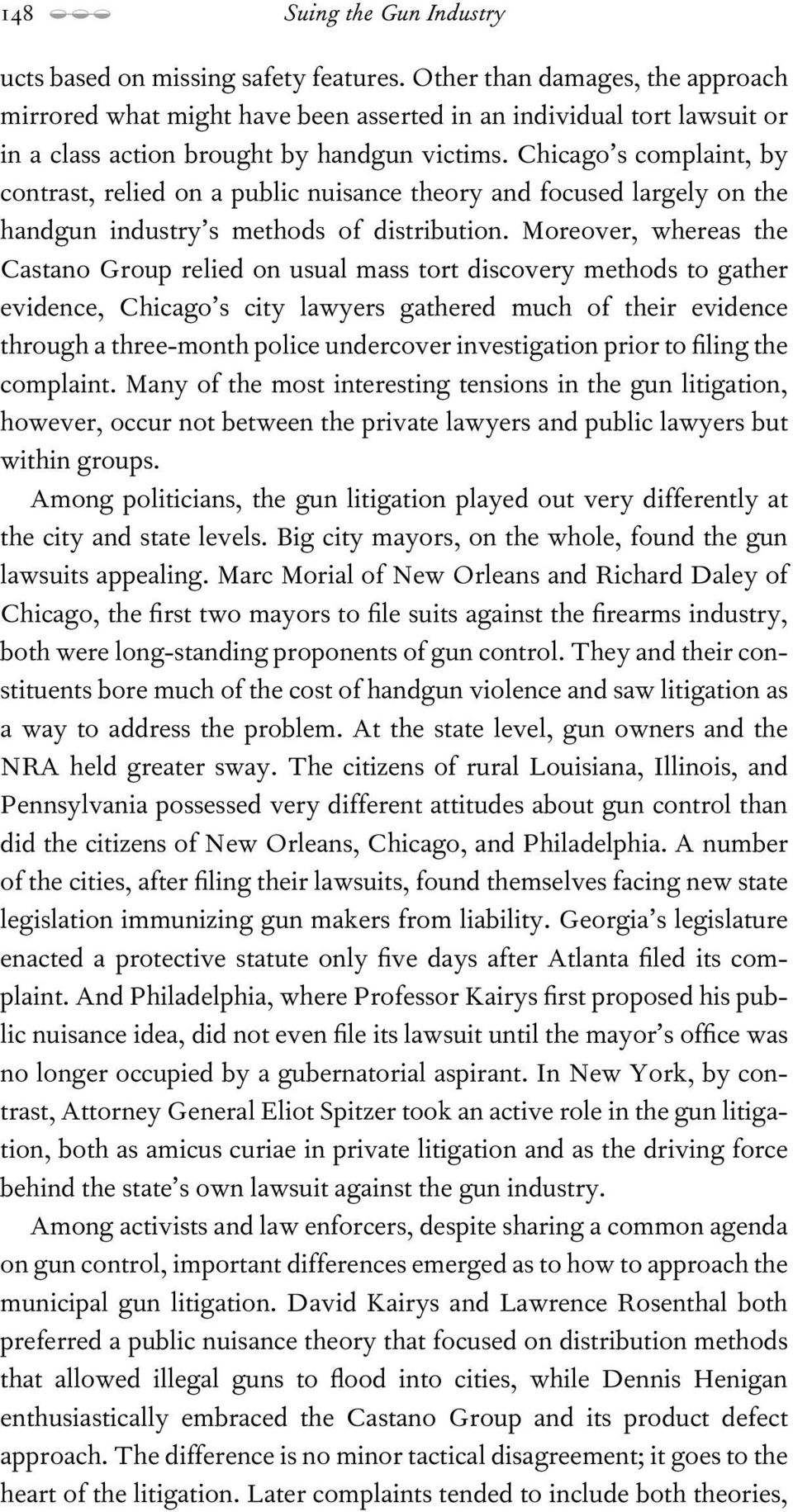 Chicago s complaint, by contrast, relied on a public nuisance theory and focused largely on the handgun industry s methods of distribution.