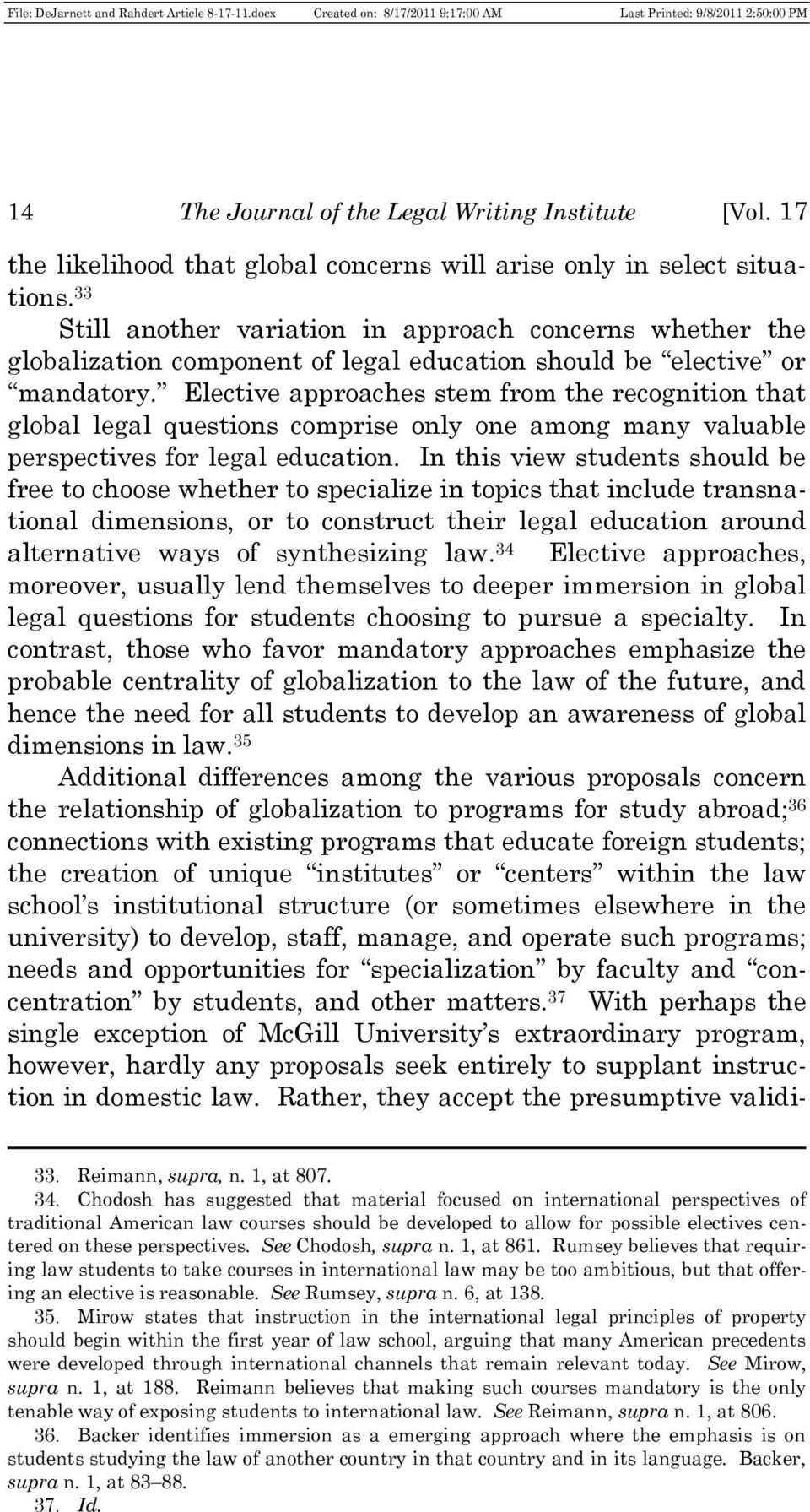 Elective approaches stem from the recognition that global legal questions comprise only one among many valuable perspectives for legal education.