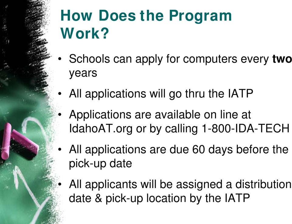 IATP Applications are available on line at IdahoAT.