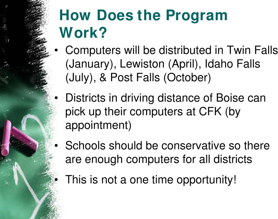 (July), & Post Falls (October) Districts in driving distance of Boise can pick up