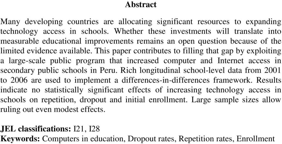 This paper contributes to filling that gap by exploiting a large-scale public program that increased computer and Internet access in secondary public schools in Peru.