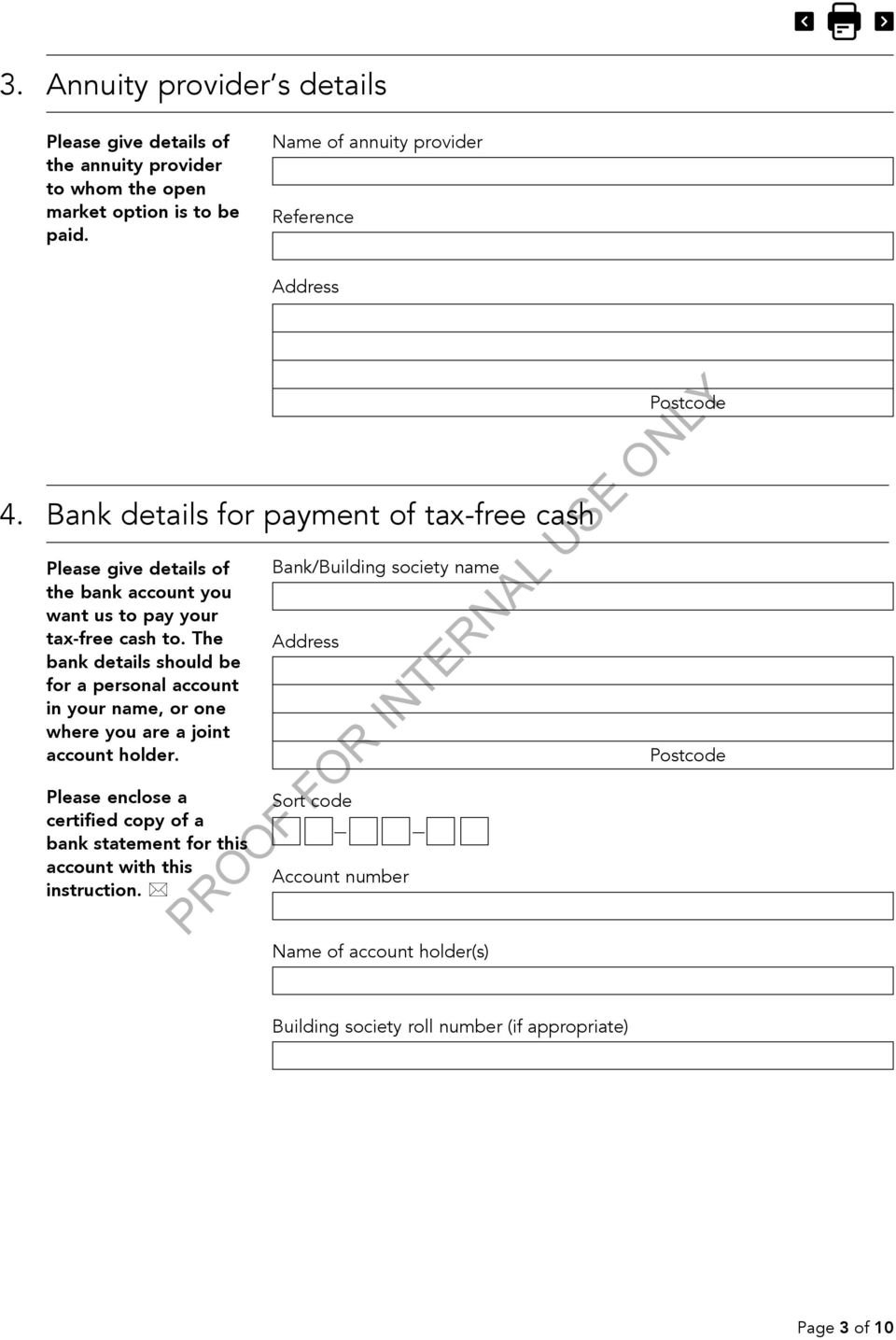 Bank details for payment of tax-free cash Please give details of the bank account you want us to pay your tax-free cash to.