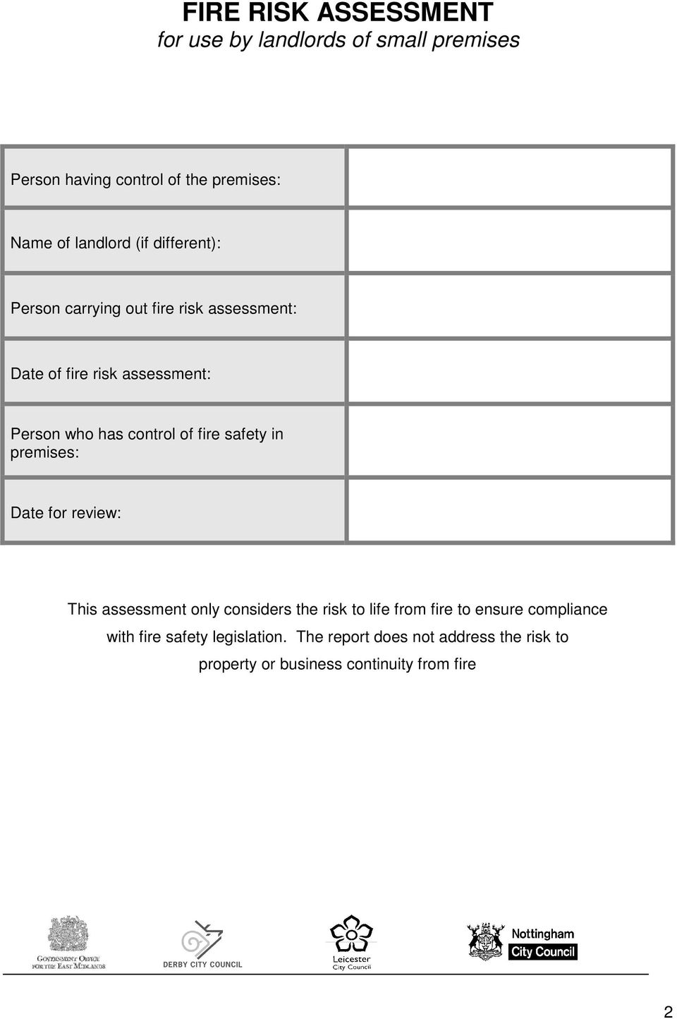 fire safety in premises: Date for review: This assessment only considers the risk to life from fire to ensure
