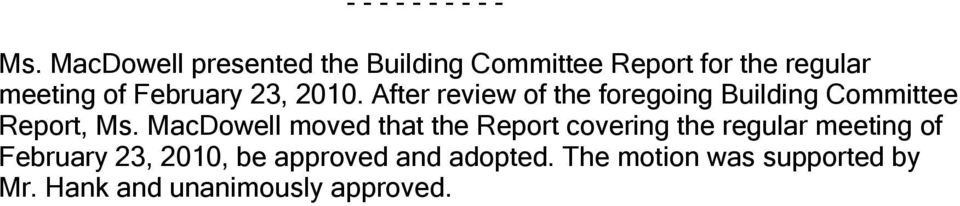 23, 2010. After review of the foregoing Building Committee Report, Ms.
