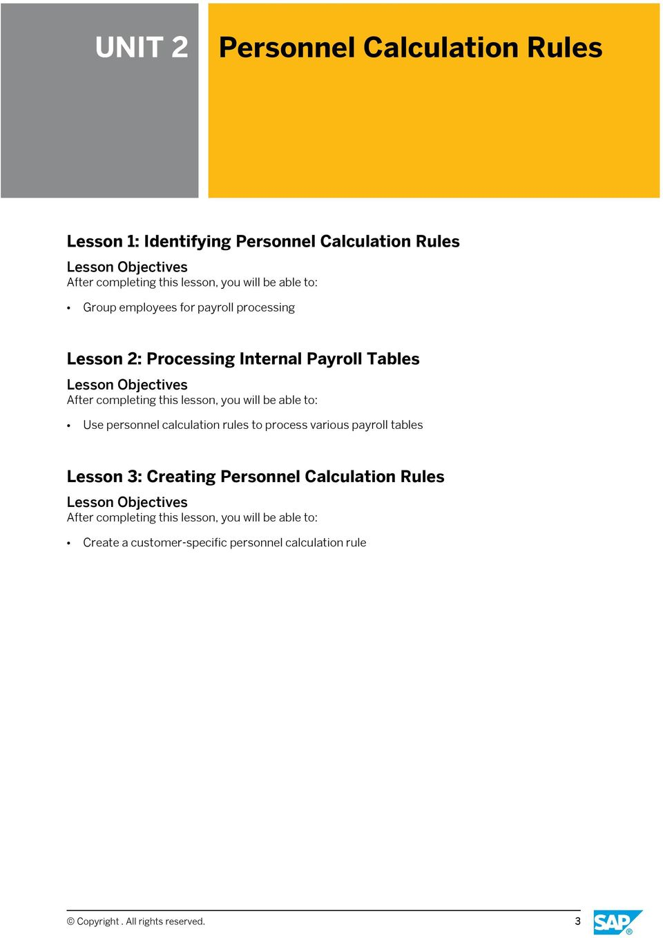 calculation rules to process various payroll tables Lesson 3: Creating Personnel Calculation