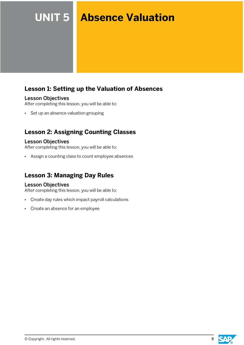 class to count employee absences Lesson 3: Managing Day Rules Create day rules which