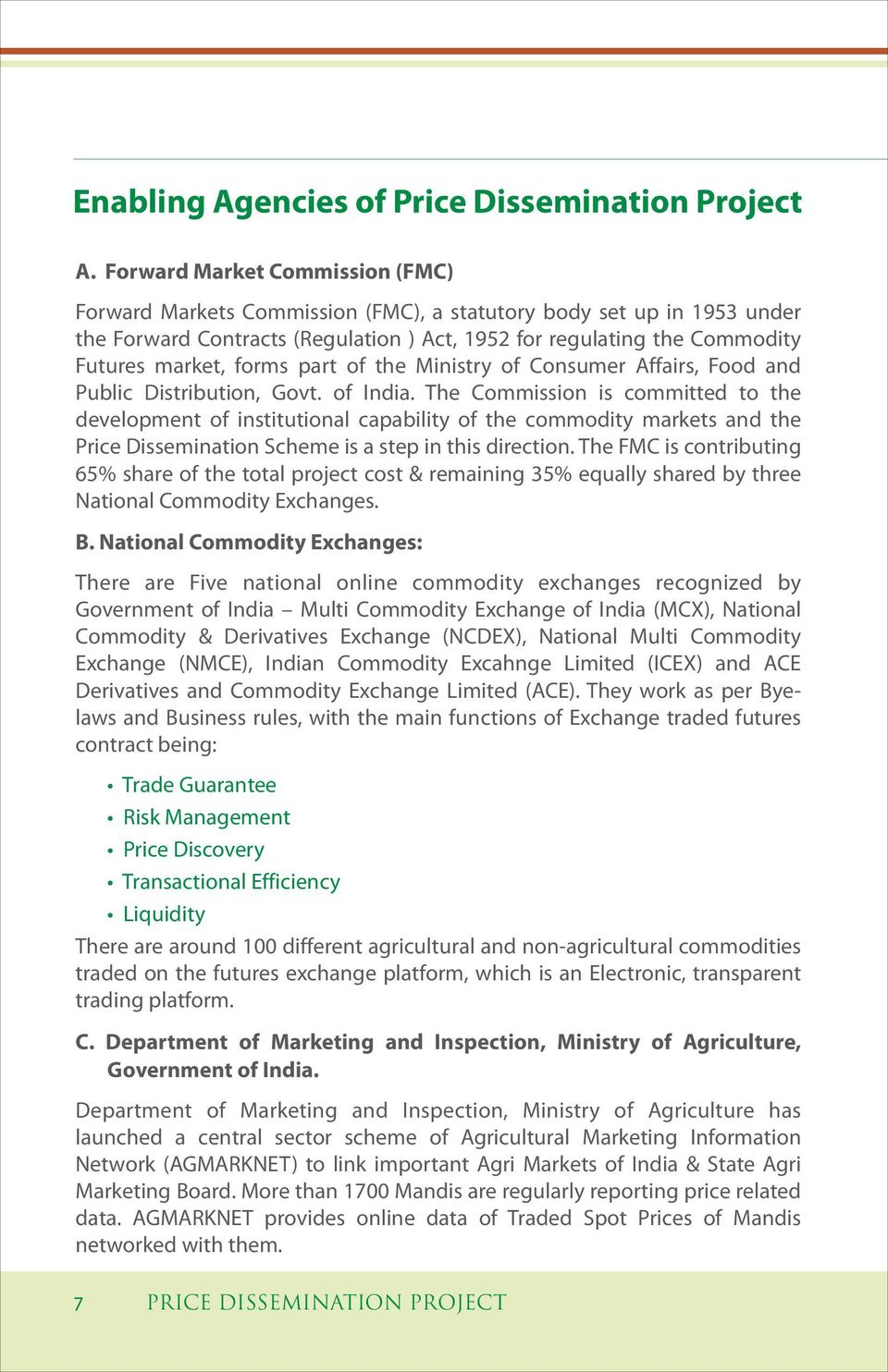 forms part of the Ministry of Consumer Affairs, Food and Public Distribution, Govt. of India.