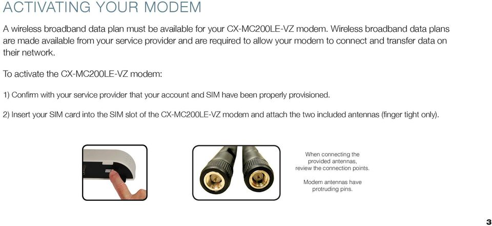 network. To activate the CX-MC200LE-VZ modem: 1) Confirm with your service provider that your account and SIM have been properly provisioned.