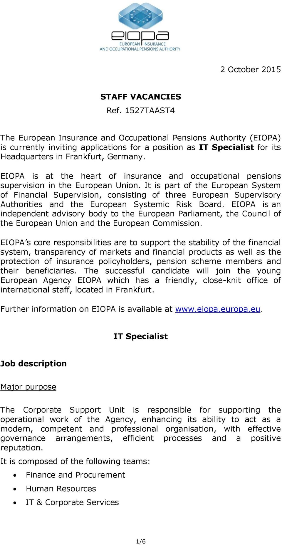 EIOPA is at the heart of insurance and occupational pensions supervision in the European Union.