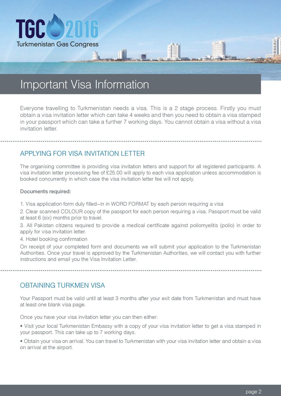You cannot obtain a visa without a visa invitation letter.