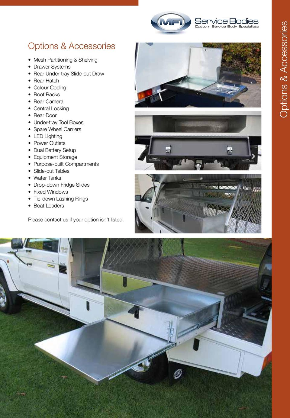 Setup Equipment Storage Purpose-built Compartments Slide-out Tables Water Tanks Drop-down Fridge Slides Fixed Windows Tie-down