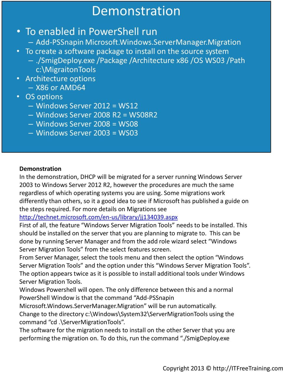 For more details on Migrations see http://technet.microsoft.com/en-us/library/jj134039.aspx First of all, the feature Windows Server Migration Tools needs to be installed.