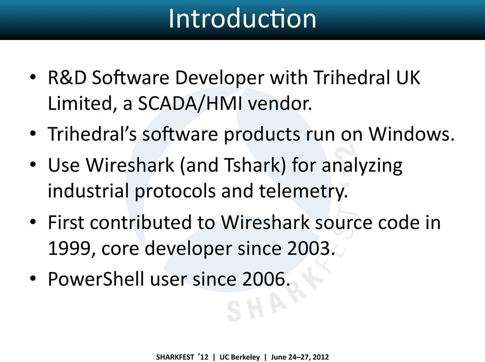 Use Wireshark (and Tshark) for analyzing industrial protocols and telemetry.