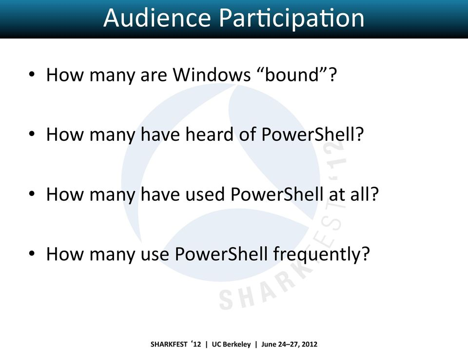 How many have heard of PowerShell?