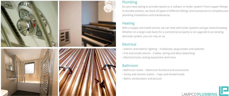 Heating With a supply and install service, we can help with boiler systems and gas central heating.