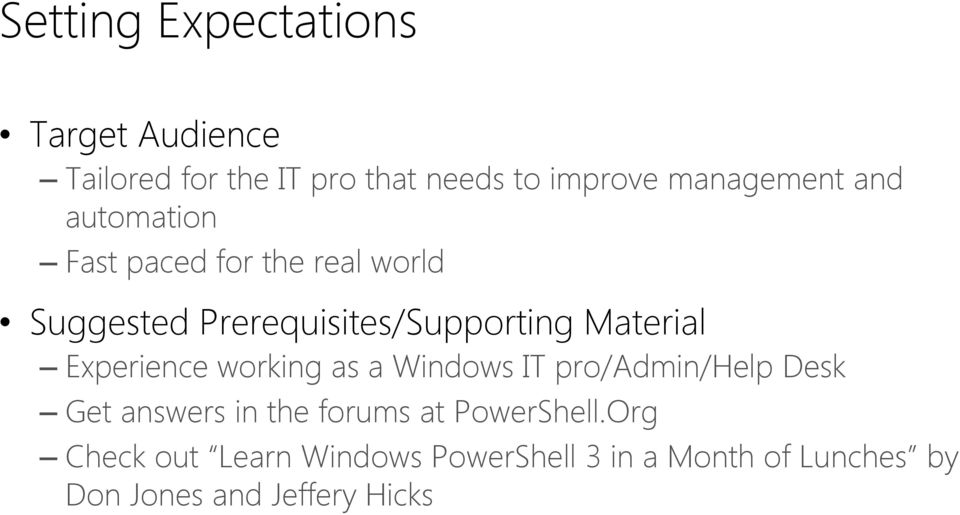 Material Experience working as a Windows IT pro/admin/help Desk Get answers in the forums
