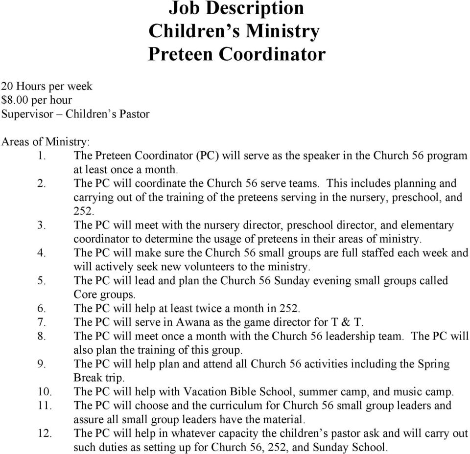 This includes planning and carrying out of the training of the preteens serving in the nursery, preschool, and 252. 3.