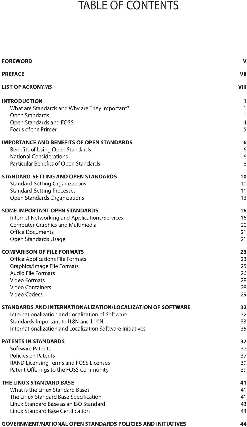Standards 8 STANDARD-SETTING AND OPEN STANDARDS 10 Standard-Setting Organizations 10 Standard-Setting Processes 11 Open Standards Organizations 13 SOME IMPORTANT OPEN STANDARDS 16 Internet Networking