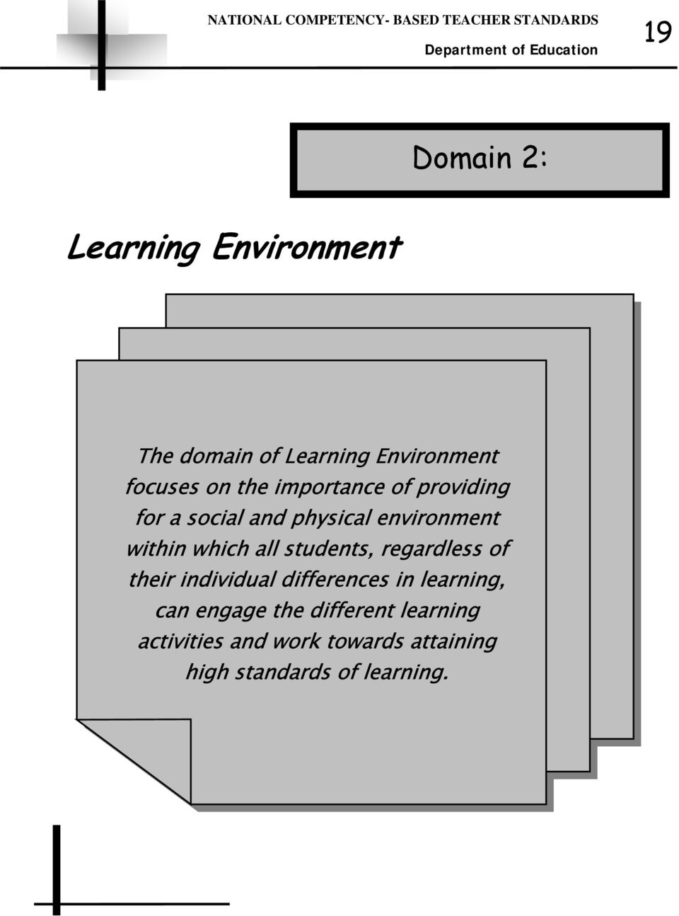 environment within which all students, regardless of their individual differences in