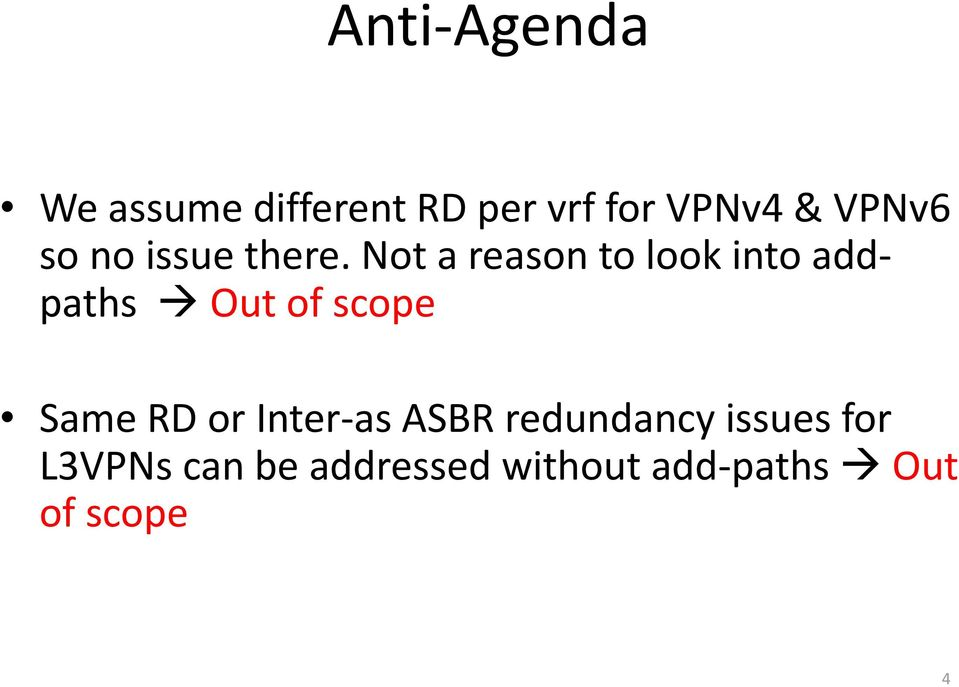 Not a reason to look into add paths Out of scope Same RD or