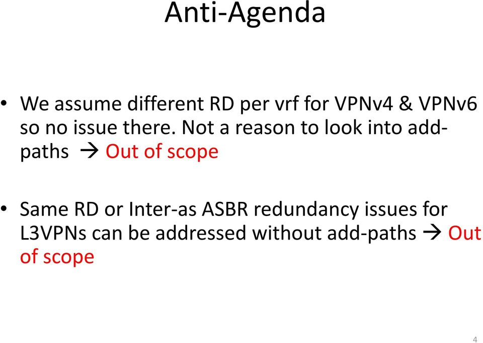 Not a reason to look into addpaths Out of scope Same RD or