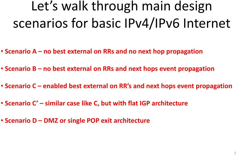 event propagation Scenario C enabled best external on RR s and next hops event propagationp