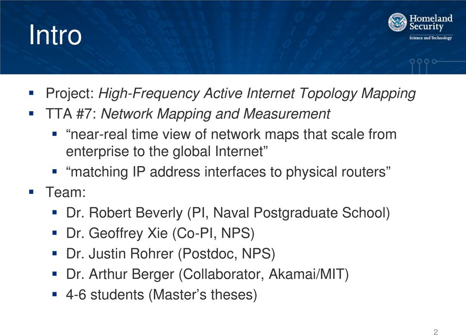 interfaces to physical routers Team: Dr. Robert Beverly (PI, Naval Postgraduate School) Dr.