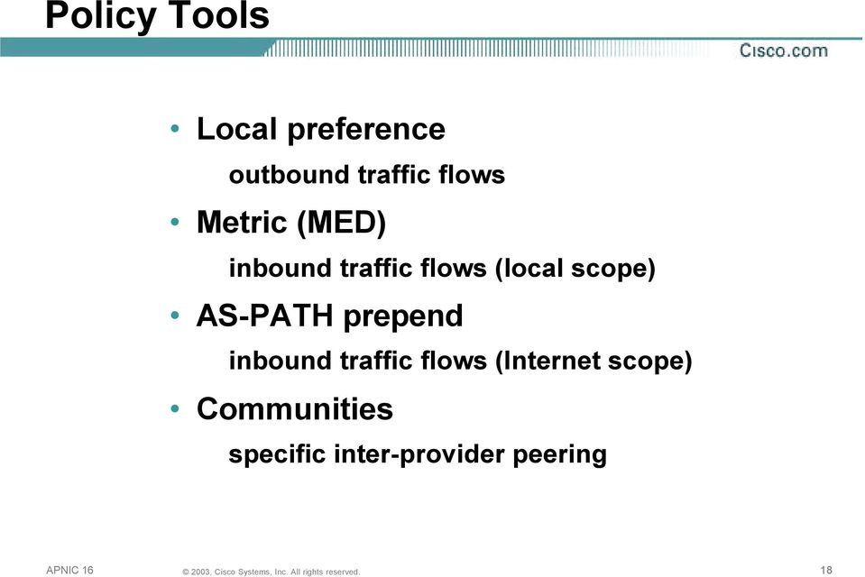 scope) AS-PATH prepend inbound traffic flows