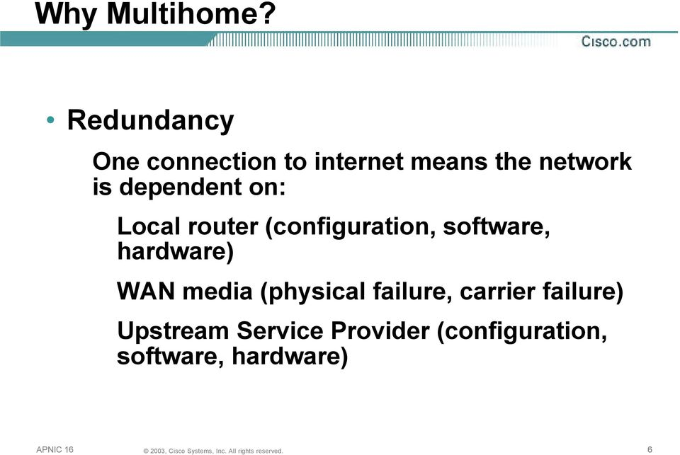dependent on: Local router (configuration, software,