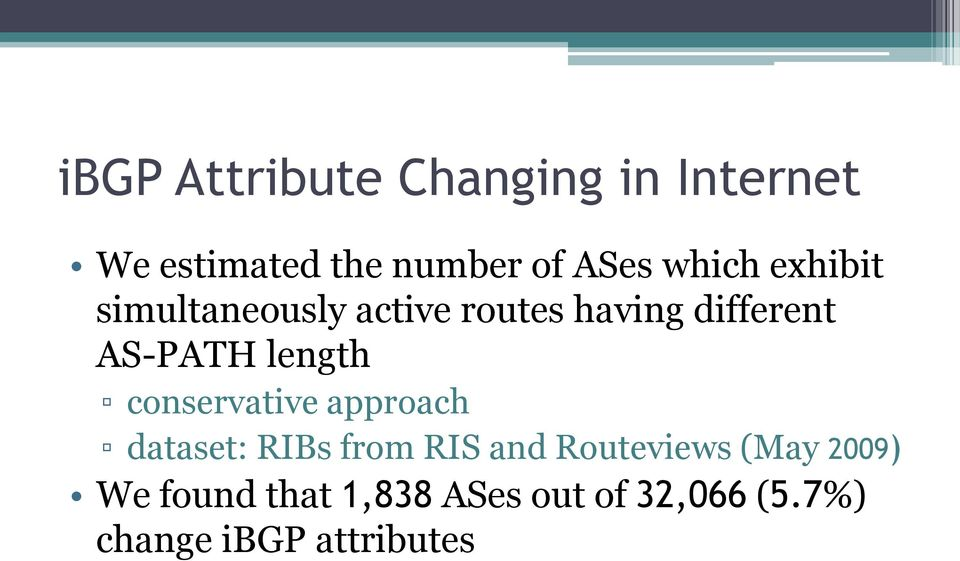 length conservative approach dataset: RIBs from RIS and Routeviews