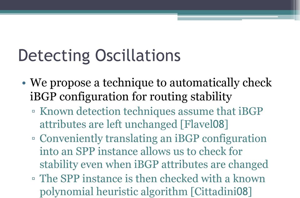 Conveniently translating an ibgp configuration into an SPP instance allows us to check for stability even