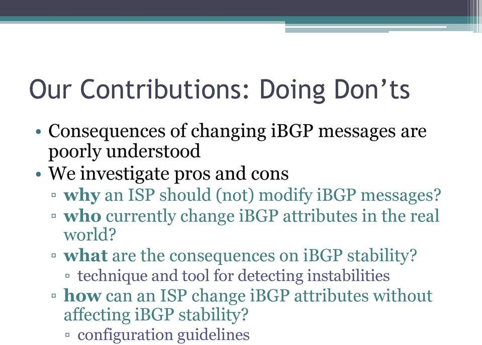 who currently change ibgp attributes in the real world? what are the consequences on ibgp stability?