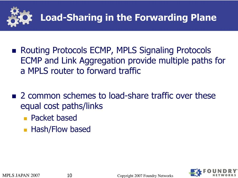 a MPLS router to forward traffic 2 common schemes to load-share traffic