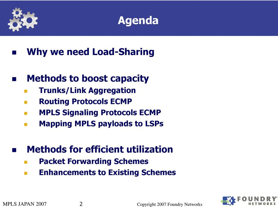 Protocols ECMP Mapping MPLS payloads to LSPs Methods for efficient