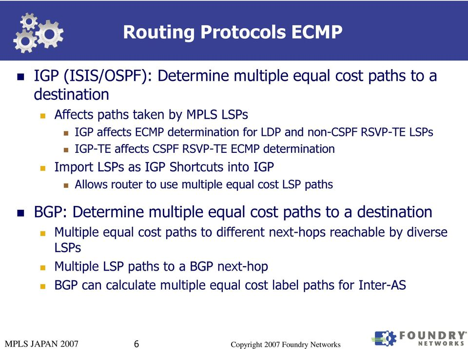 router to use multiple equal cost LSP paths BGP: Determine multiple equal cost paths to a destination Multiple equal cost paths to different