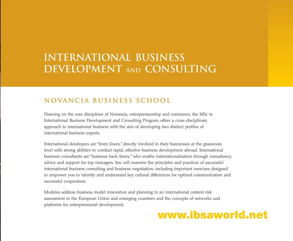 International developers are front-liners, directly involved in their businesses at the grassroots level with strong abilities to conduct rapid, effective business development abroad.