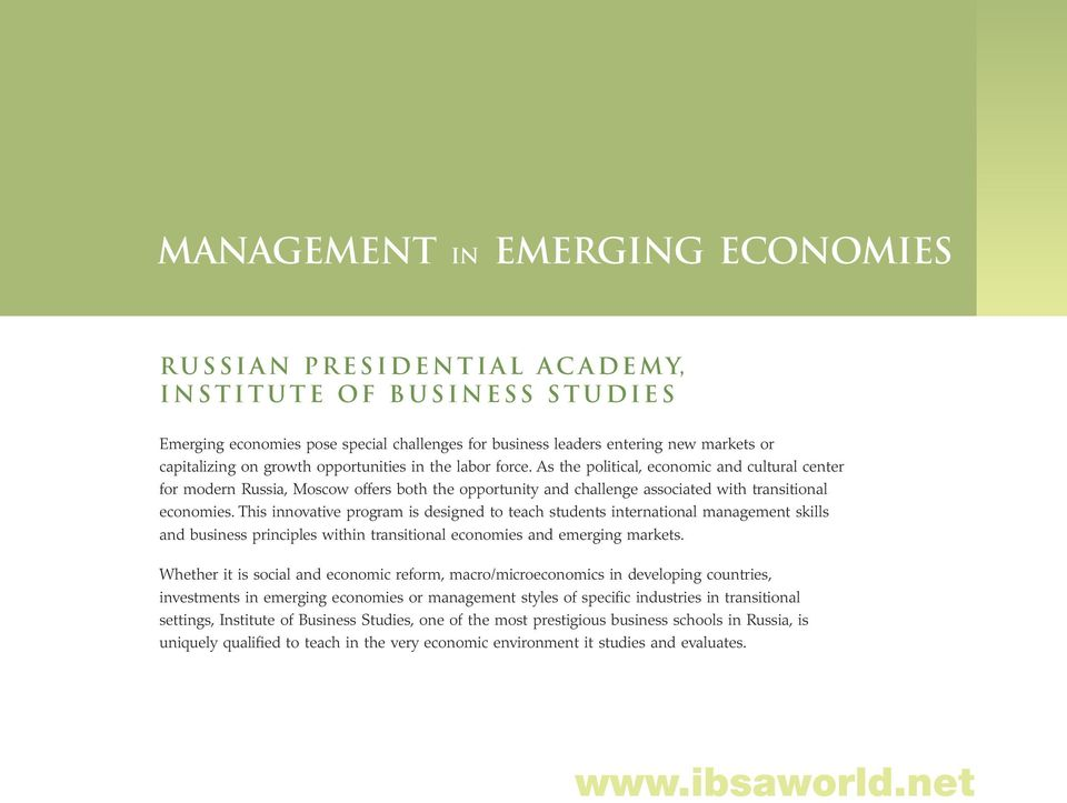 This innovative program is designed to teach students international management skills and business principles within transitional economies and emerging markets.