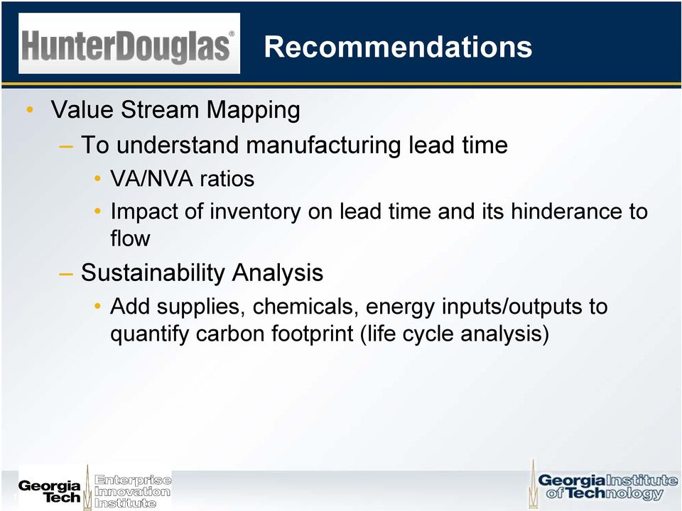 hinderance to flow Sustainability Analysis Add supplies, chemicals,