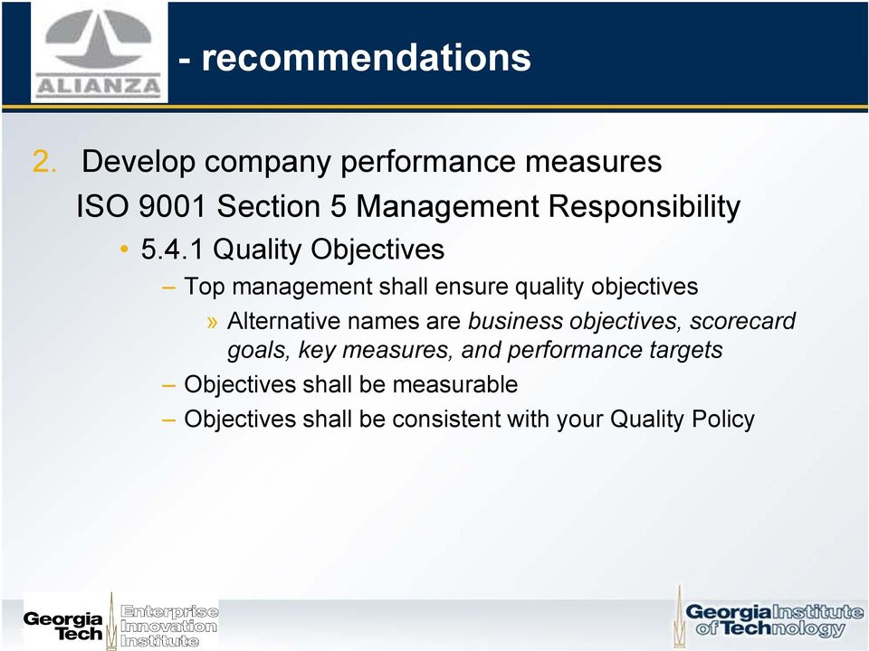 1 Quality Objectives Top management shall ensure quality objectives» Alternative names are