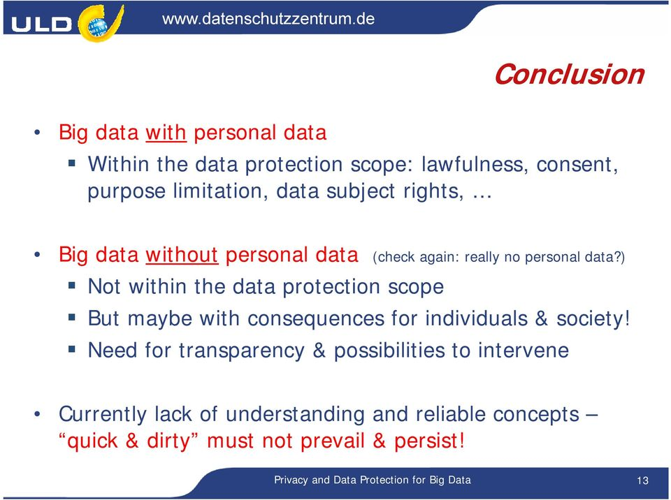 ) Not within the data protection scope But maybe with consequences for individuals & society!