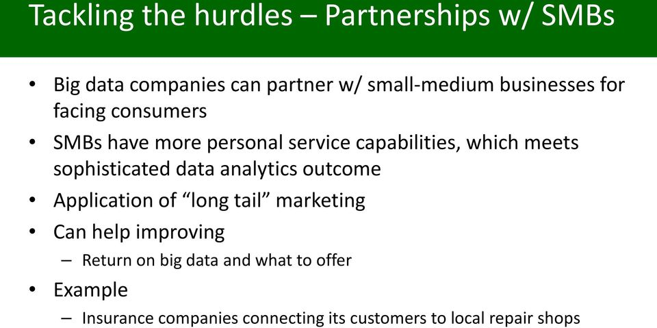 sophisticated data analytics outcome Application of long tail marketing Can help improving