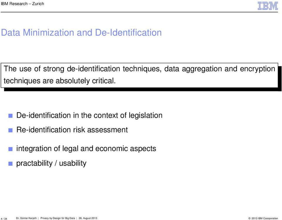 De-identification in the context of legislation Re-identification risk assessment integration of