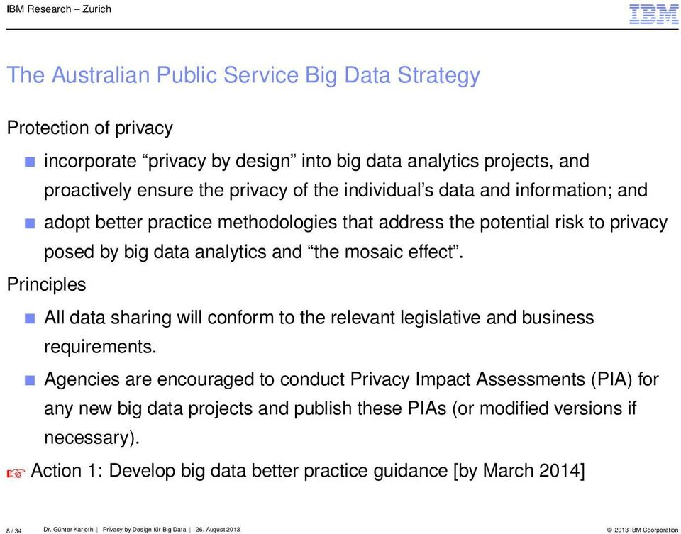 Principles All data sharing will conform to the relevant legislative and business requirements.