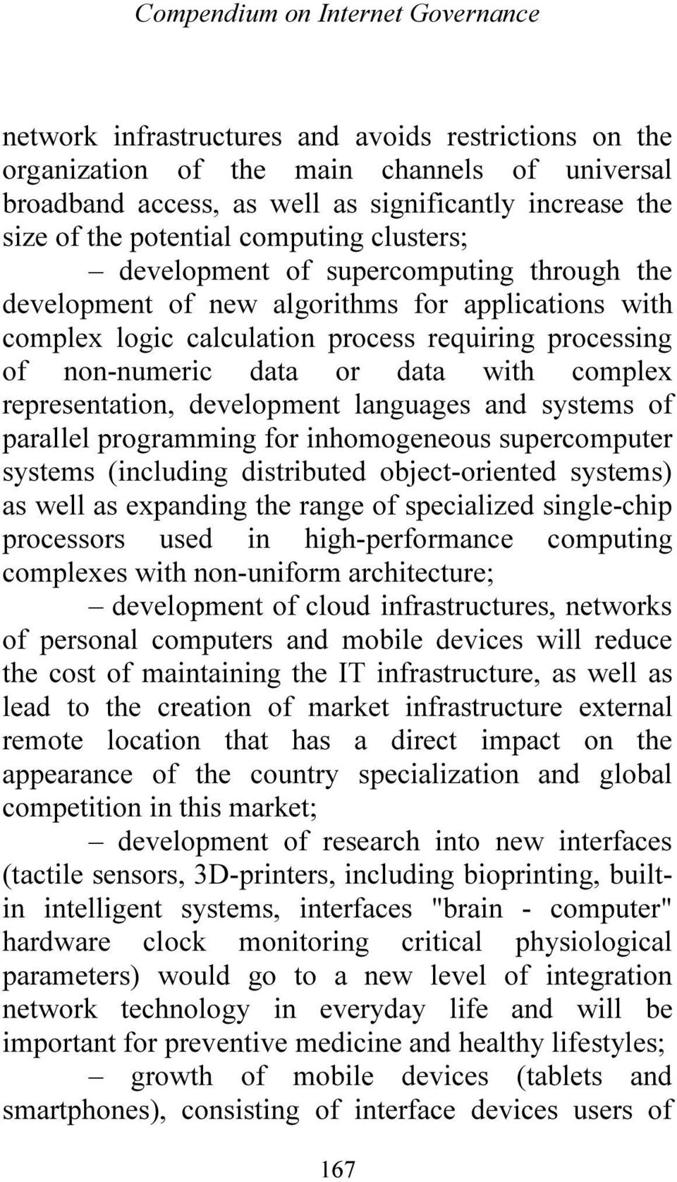 data or data with complex representation, development languages and systems of parallel programming for inhomogeneous supercomputer systems (including distributed object-oriented systems) as well as