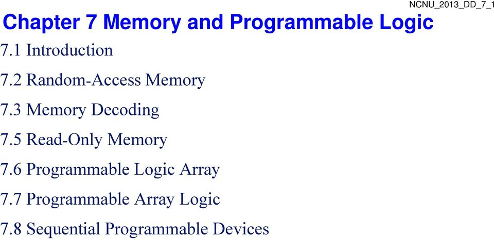 3 Memory Decoding 7.5 Read Only Memory 7.